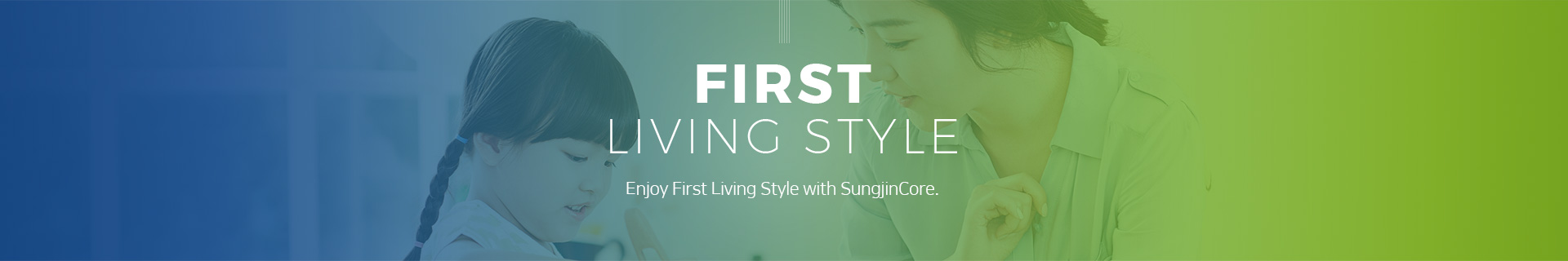 Enjoy First Living Style with SungjinCore